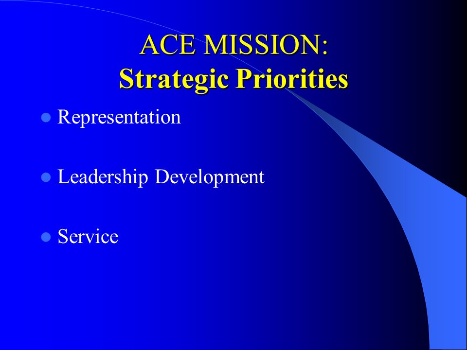 ACE MISSION: Strategic Priorities Representation Leadership Development Service