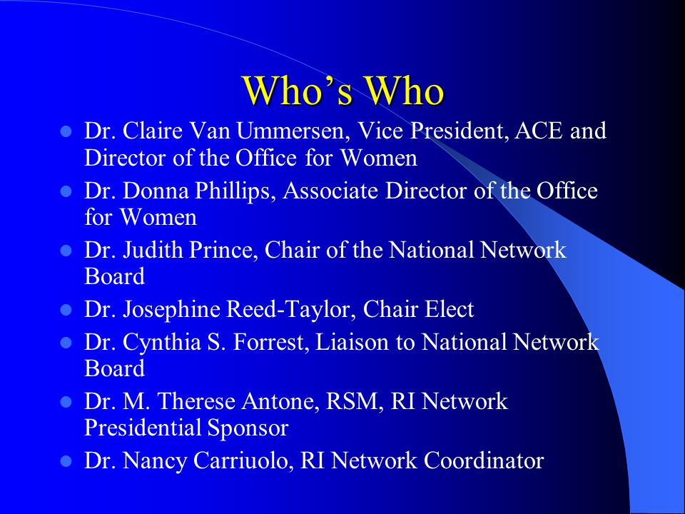 Whos Who Dr.Claire Van Ummersen, Vice President, ACE and Director of the Office for Women Dr.