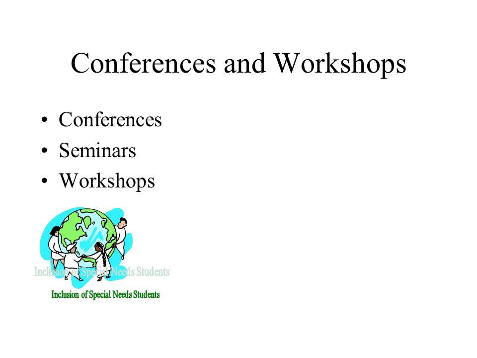 Conferences and Workshops Conferences Seminars Workshops