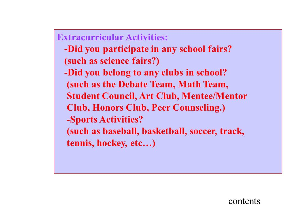 Extracurricular Activities: -Did you participate in any school fairs.