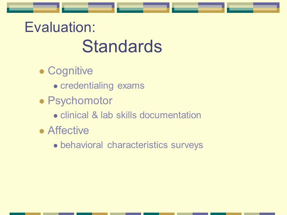 Evaluation: Goal statement Goals = Ends or results the program or institution wants to achieve To graduate a competent (respiratory care practitioner)