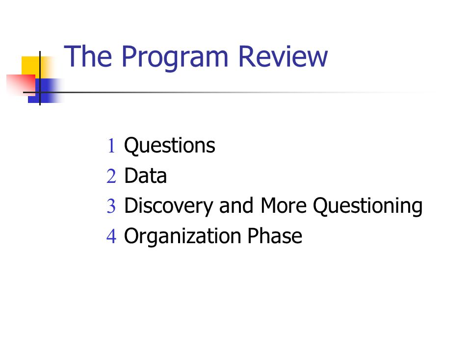 The Program Review Questions Data Discovery and More Questioning Organization Phase