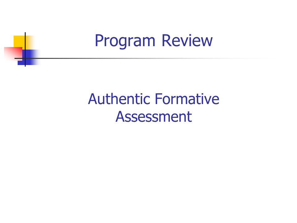Program Review Authentic Formative Assessment