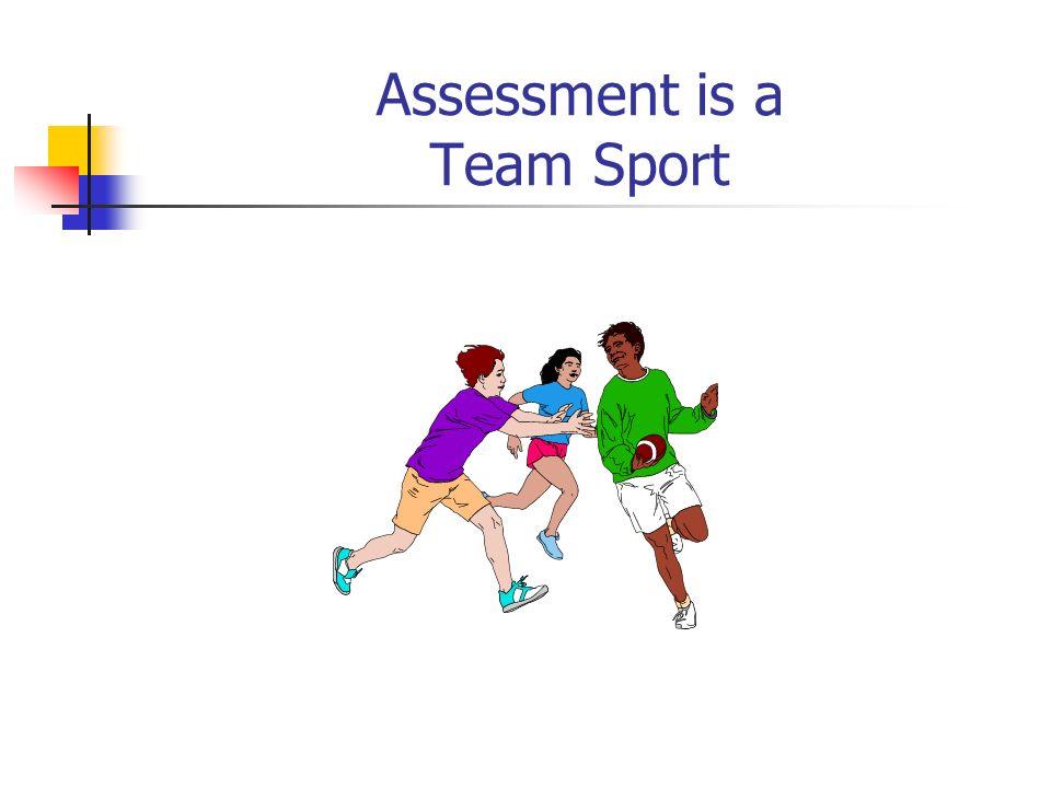 Assessment is a Team Sport
