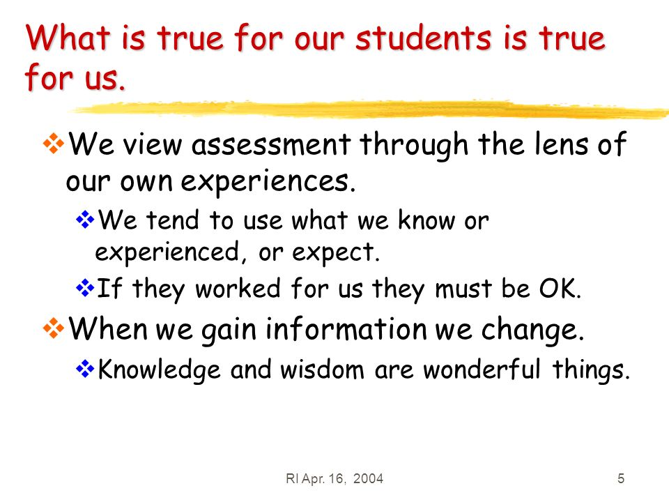 RI Apr.16, 200426 Define the learning goals What do you want student to know or be able to do.