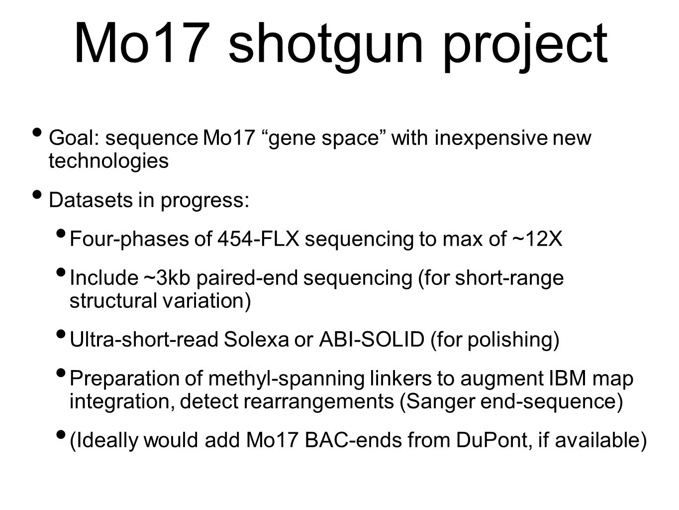 Shotgun Independent of tiling path -Can detect non-repetitive gene space even within otherwise complex regions that may not be in tiling path Disadvantages of short-reads -Cant expect to recover repetitive sequences