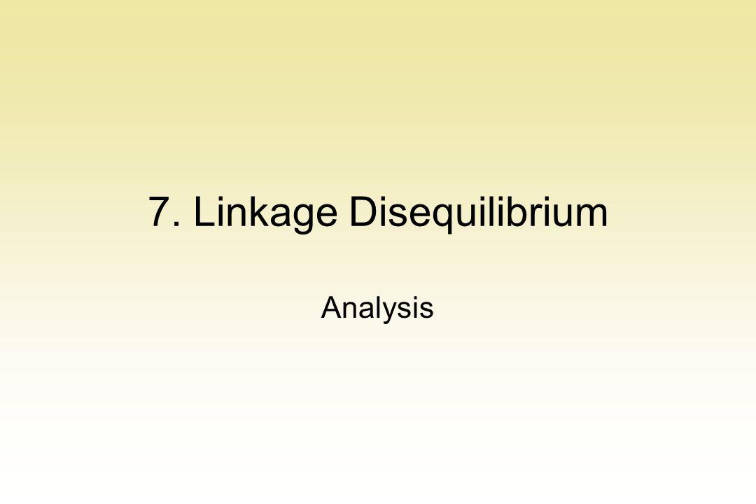 7. Linkage Disequilibrium Analysis