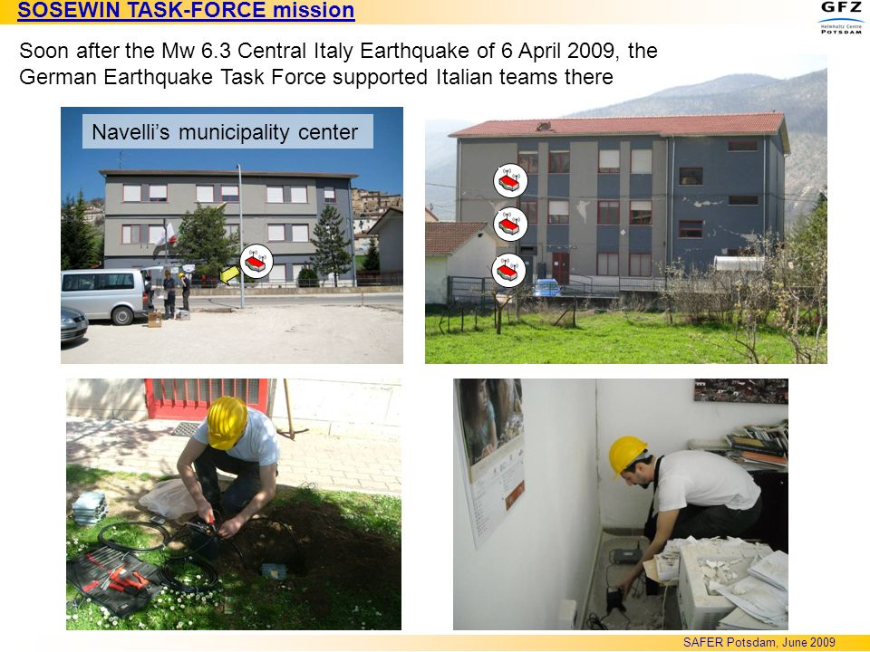 Navellis municipality center Soon after the Mw 6.3 Central Italy Earthquake of 6 April 2009, the German Earthquake Task Force supported Italian teams