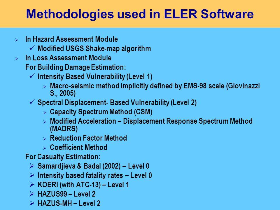In Hazard Assessment Module Modified USGS Shake-map algorithm In Loss Assessment Module For Building Damage Estimation: Intensity Based Vulnerability