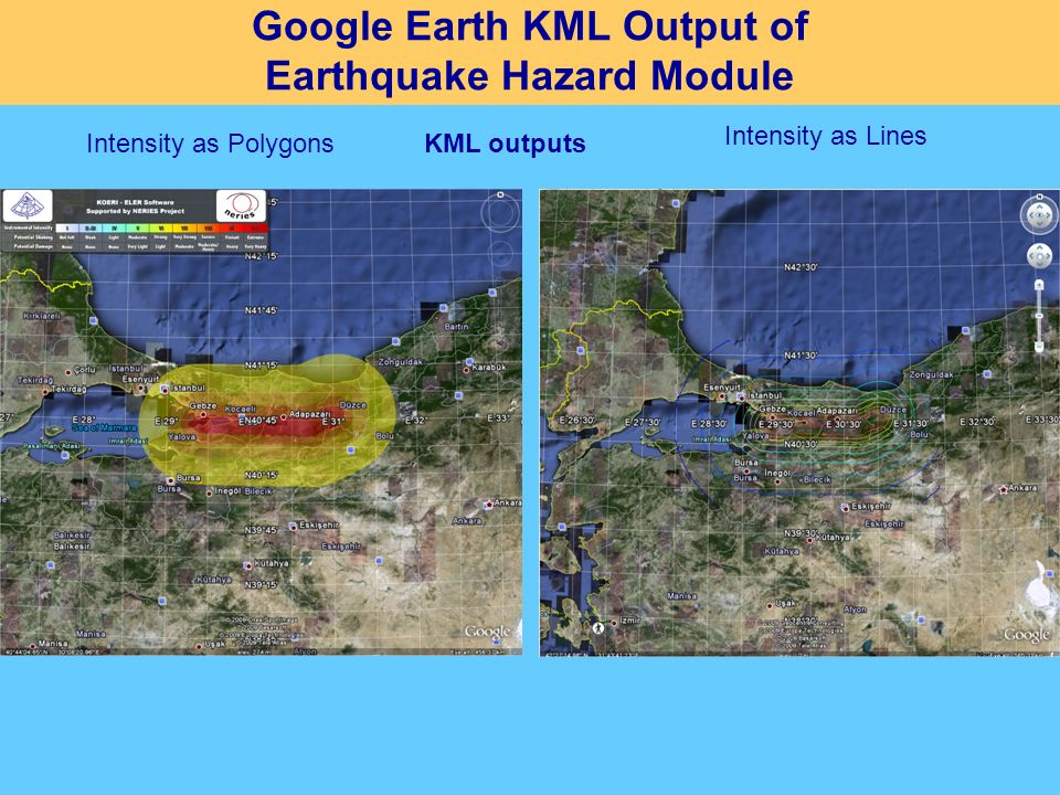Google Earth KML Output of Earthquake Hazard Module Intensity as Polygons Intensity as Lines KML outputs