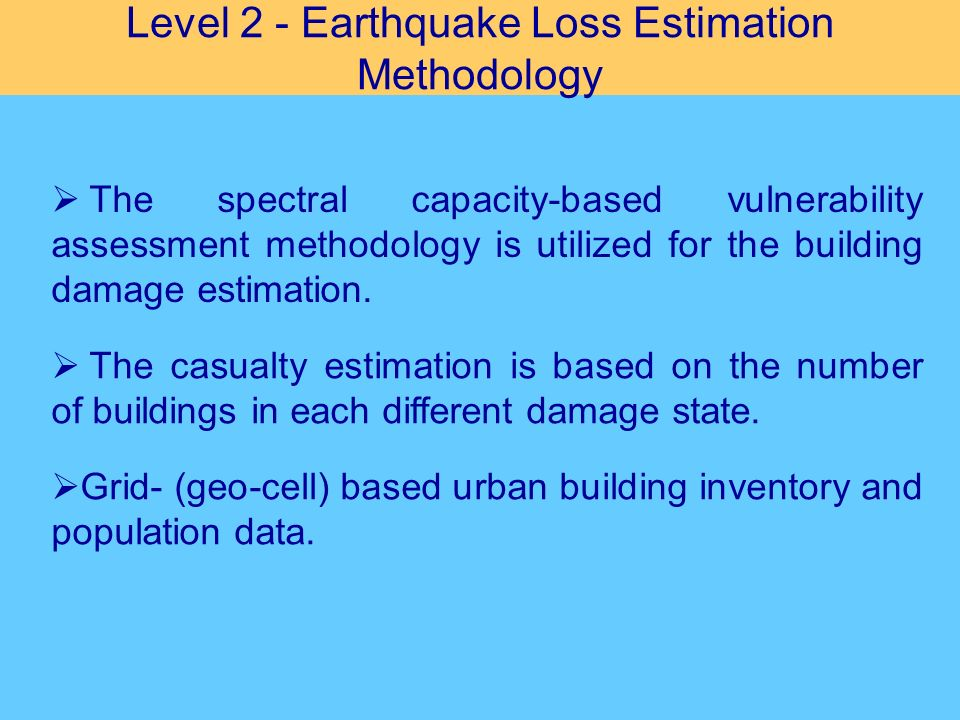 Level 2 - Earthquake Loss Estimation Methodology Grid- (geo-cell) based urban building inventory and population data. The spectral capacity-based vuln