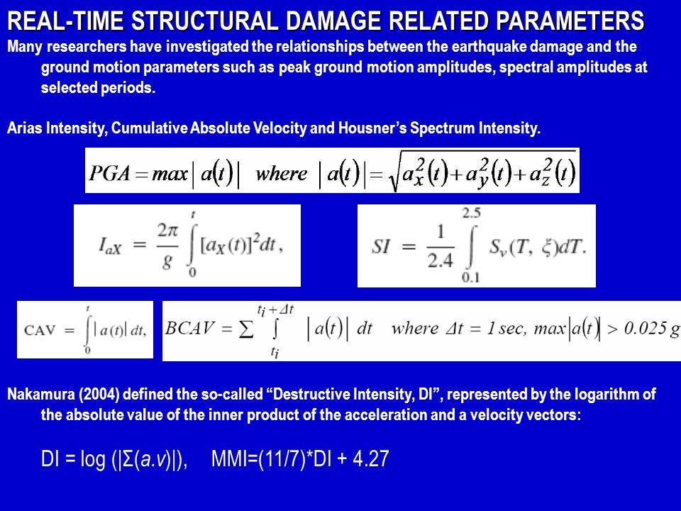 REAL-TIME STRUCTURAL DAMAGE RELATED PARAMETERS Many researchers have investigated the relationships between the earthquake damage and the ground motio