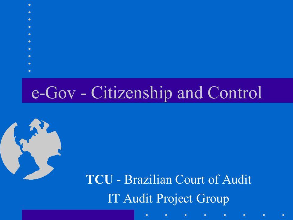 e-Gov - Citizenship and Control TCU - Brazilian Court of Audit IT Audit Project Group