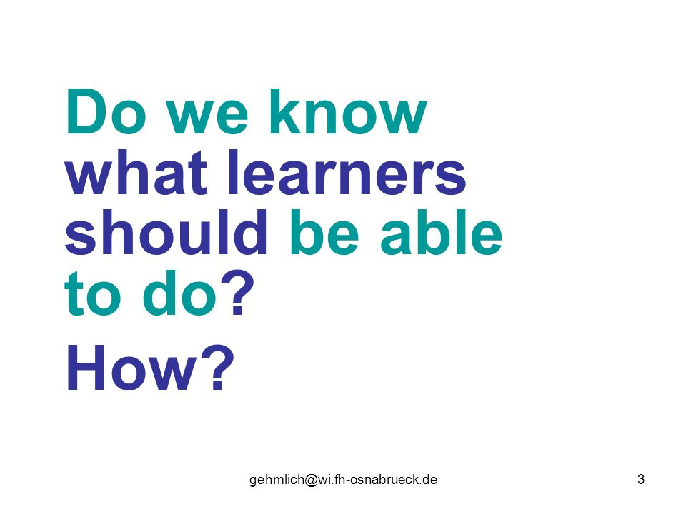 Do we know what learners should be able to do How