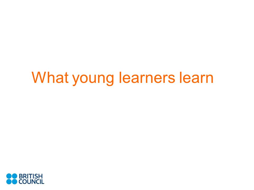 What young learners learn