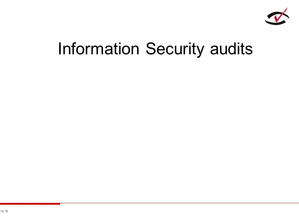 no 16 Information Security audits