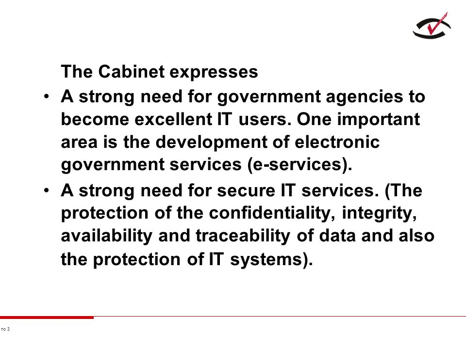 no 3 The Cabinet expresses A strong need for government agencies to become excellent IT users.