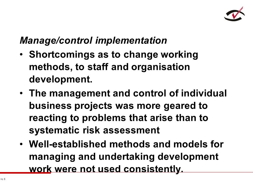 no 9 Manage/control implementation Shortcomings as to change working methods, to staff and organisation development.