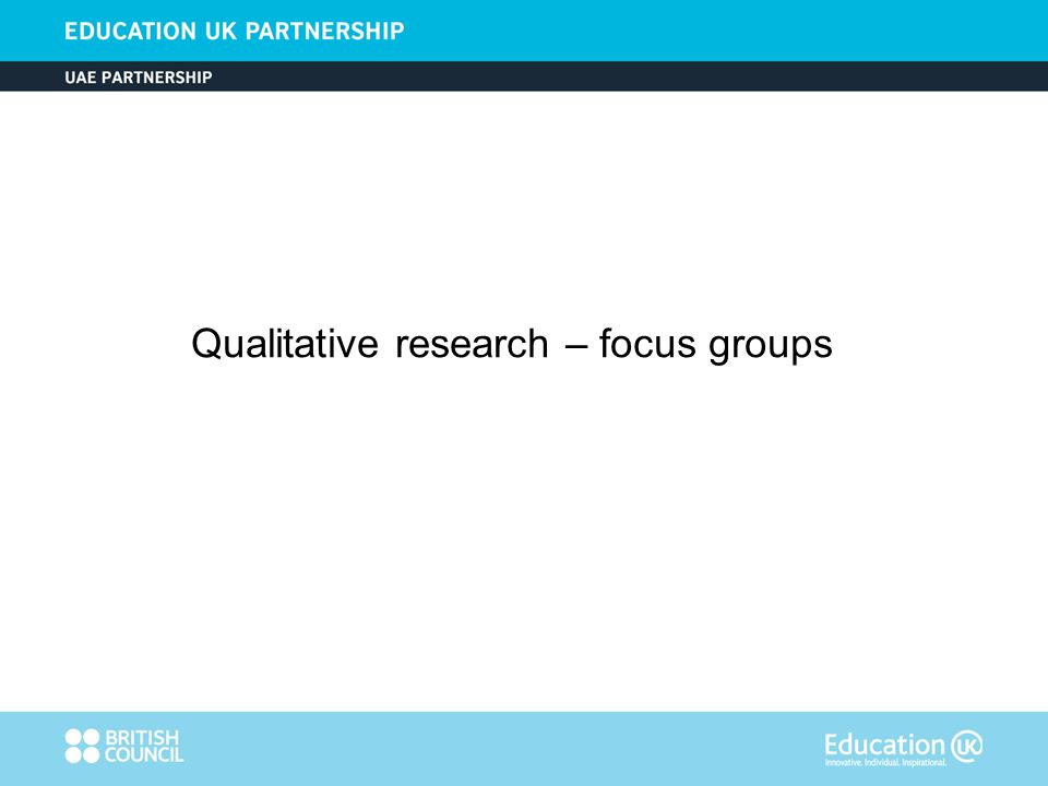 Qualitative research – focus groups