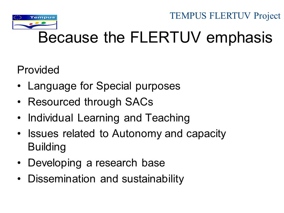 Because the FLERTUV emphasis Provided Language for Special purposes Resourced through SACs Individual Learning and Teaching Issues related to Autonomy
