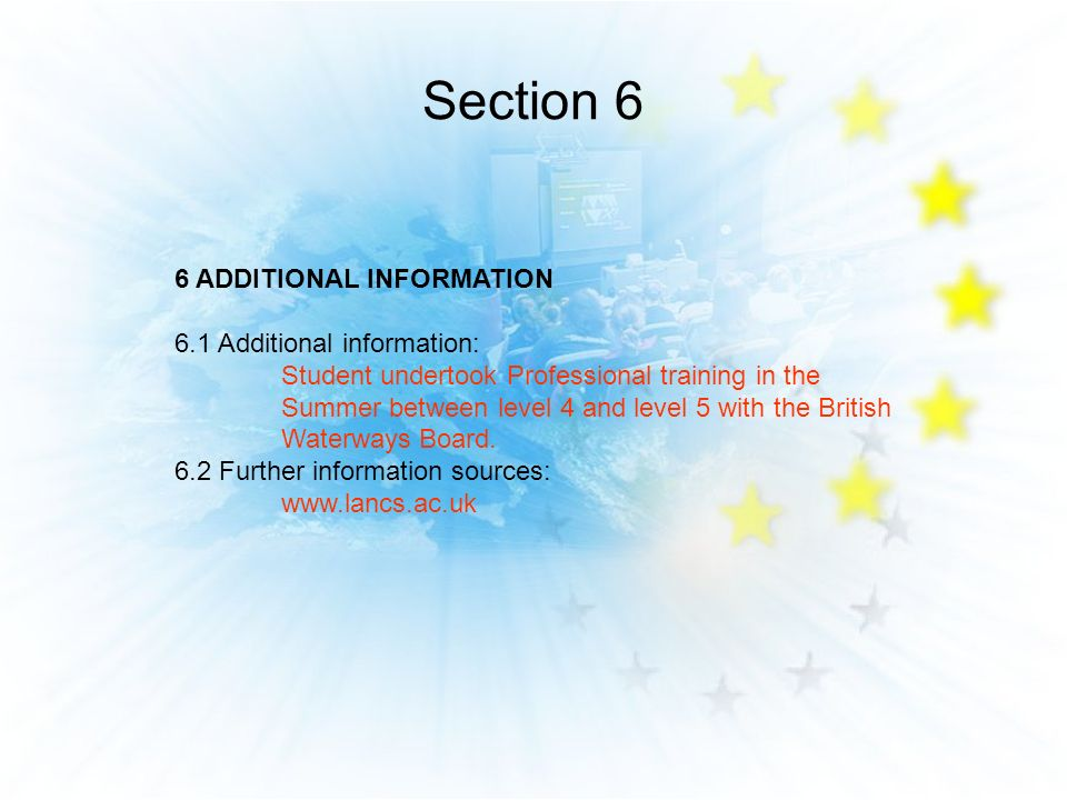 Section 6 6 ADDITIONAL INFORMATION 6.1 Additional information: Student undertook Professional training in the Summer between level 4 and level 5 with