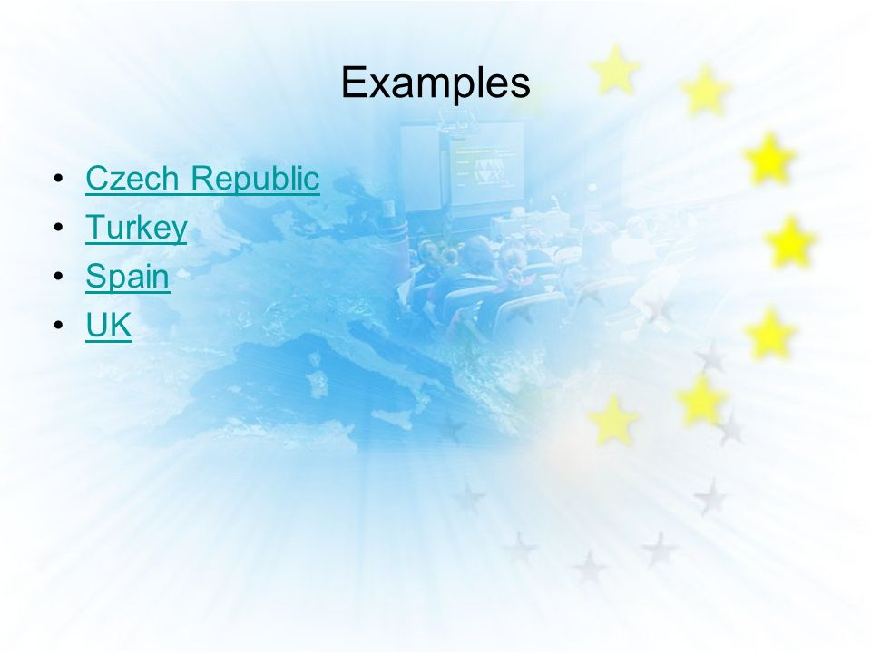 Examples Czech Republic Turkey Spain UK