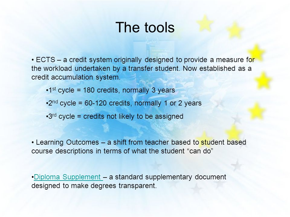 The tools ECTS – a credit system originally designed to provide a measure for the workload undertaken by a transfer student. Now established as a cred