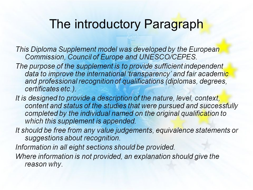 The introductory Paragraph This Diploma Supplement model was developed by the European Commission, Council of Europe and UNESCO/CEPES.