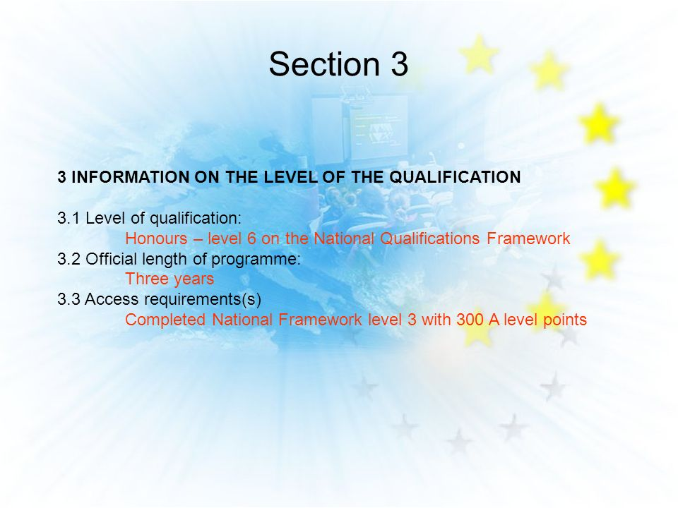 Section 3 3 INFORMATION ON THE LEVEL OF THE QUALIFICATION 3.1 Level of qualification: Honours – level 6 on the National Qualifications Framework 3.2 O