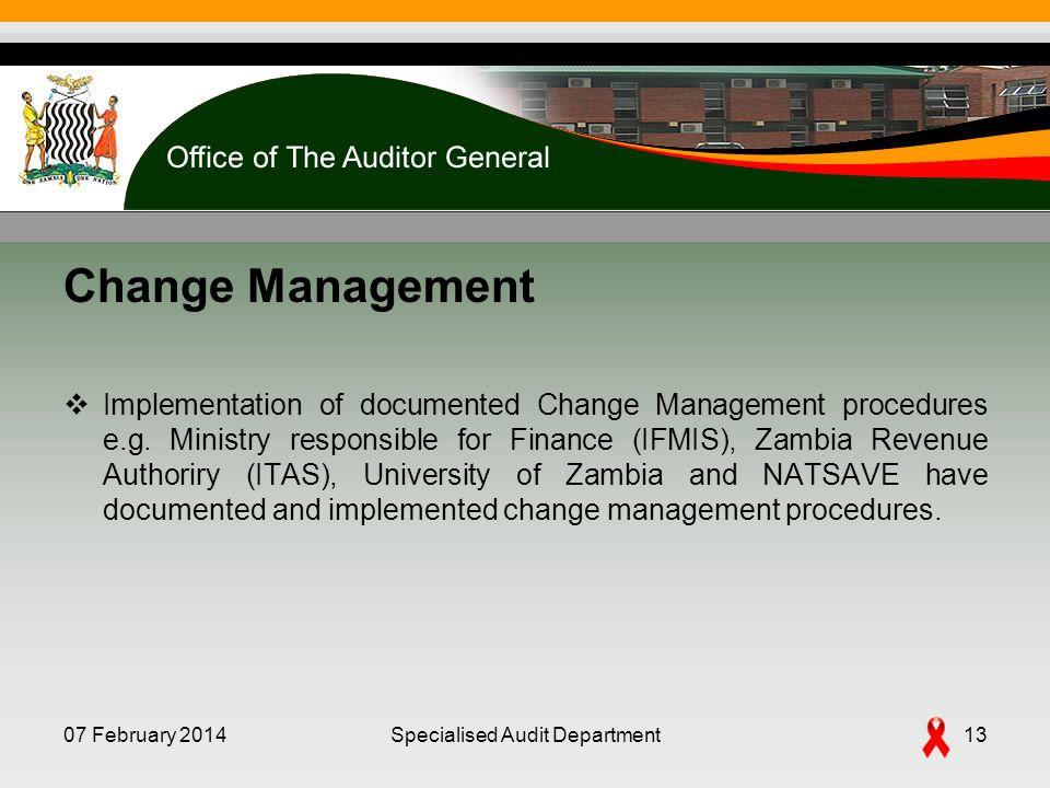 Change Management Implementation of documented Change Management procedures e.g.