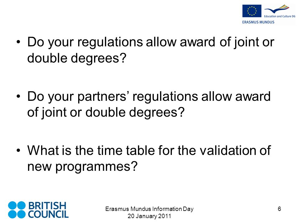 Erasmus Mundus Information Day 20 January 2011 6 Do your regulations allow award of joint or double degrees.