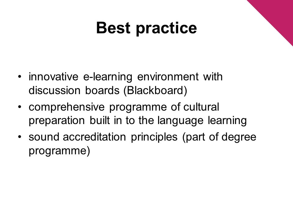 Best practice innovative e-learning environment with discussion boards (Blackboard) comprehensive programme of cultural preparation built in to the la