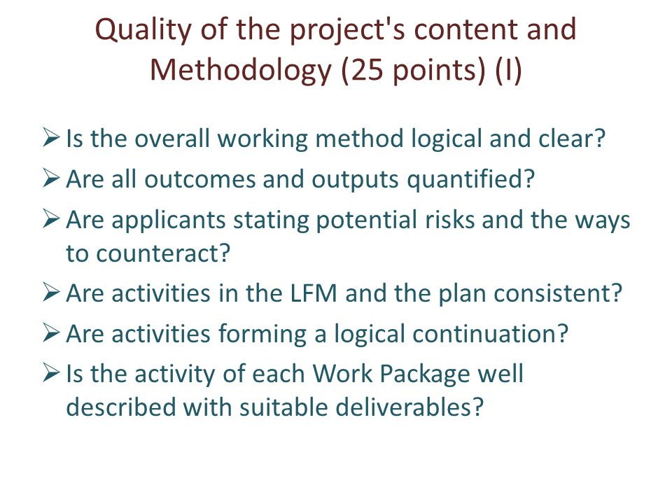 Quality of the project s content and Methodology (25 points) (II) Have sufficient resources been taken into account.