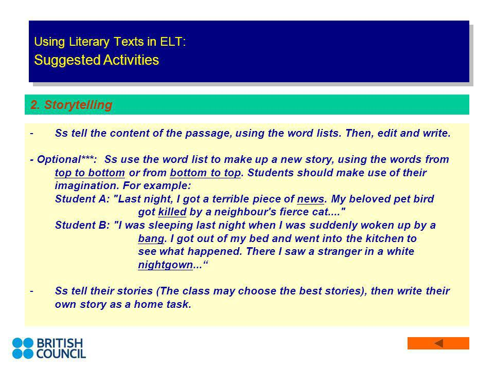 Using Literary Texts in ELT: Suggested Activities -Ss tell the content of the passage, using the word lists. Then, edit and write. - Optional***: Ss u