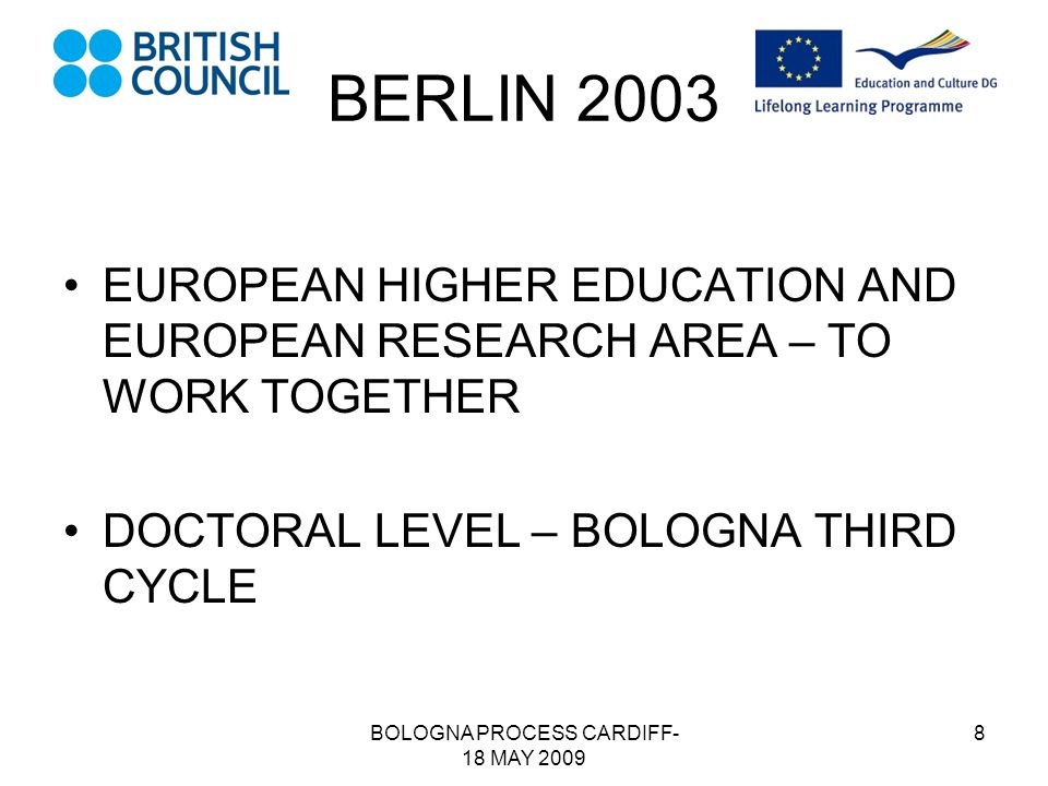 BOLOGNA PROCESS CARDIFF- 18 MAY 2009 9 BOLOGNA PROCESS BERGEN 2005 – ADOPTED Standards and Guidelines for Quality Assurance in the European Higher Education Area Framework for Qualifications of the European Higher Education Area – national frameworks to elaborate qualifications compatible with the overarching framework