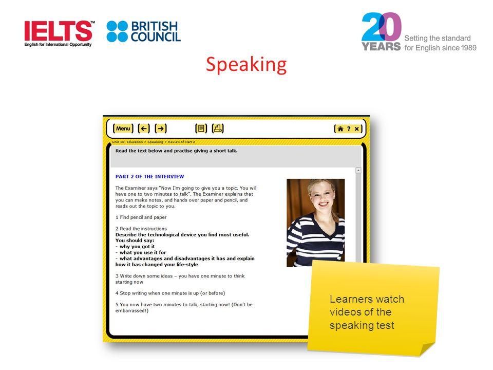 Learners watch videos of the speaking test Speaking