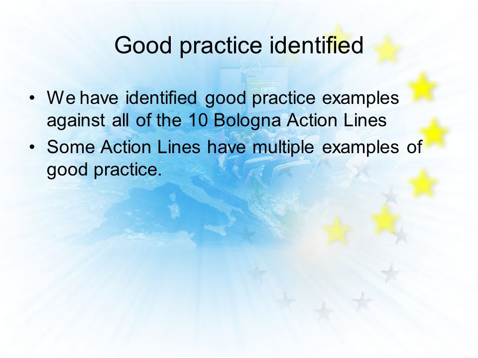 Good practice identified We have identified good practice examples against all of the 10 Bologna Action Lines Some Action Lines have multiple examples of good practice.