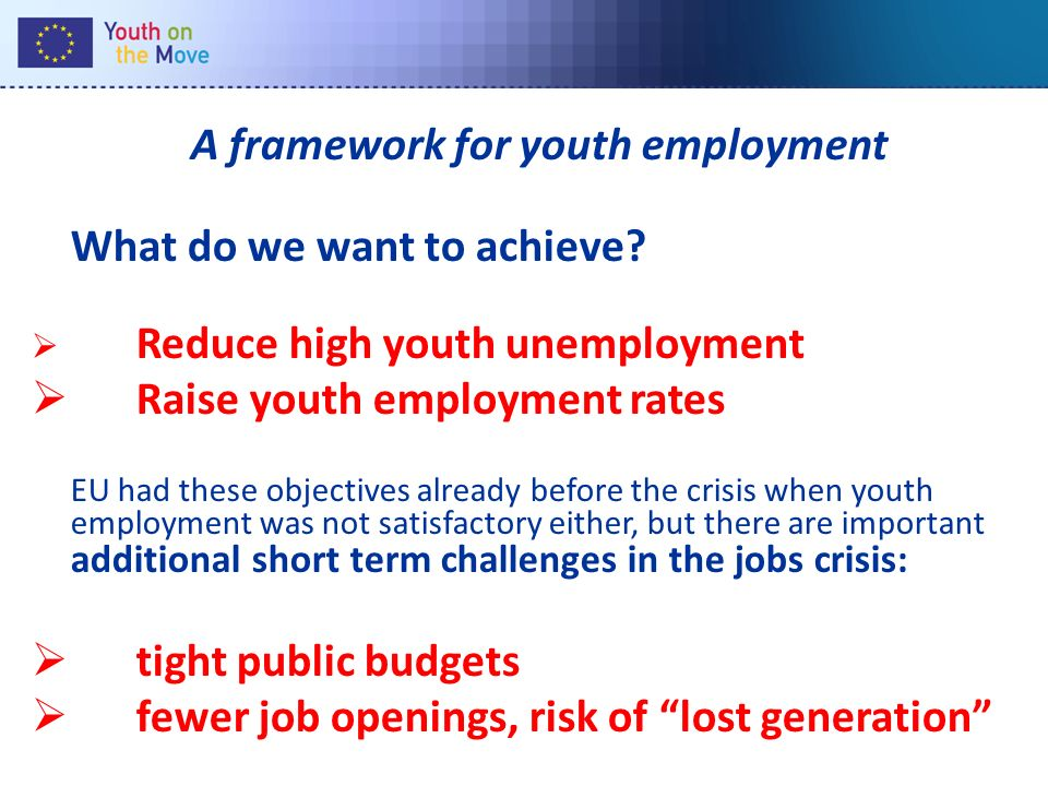 A framework for youth employment What do we want to achieve.