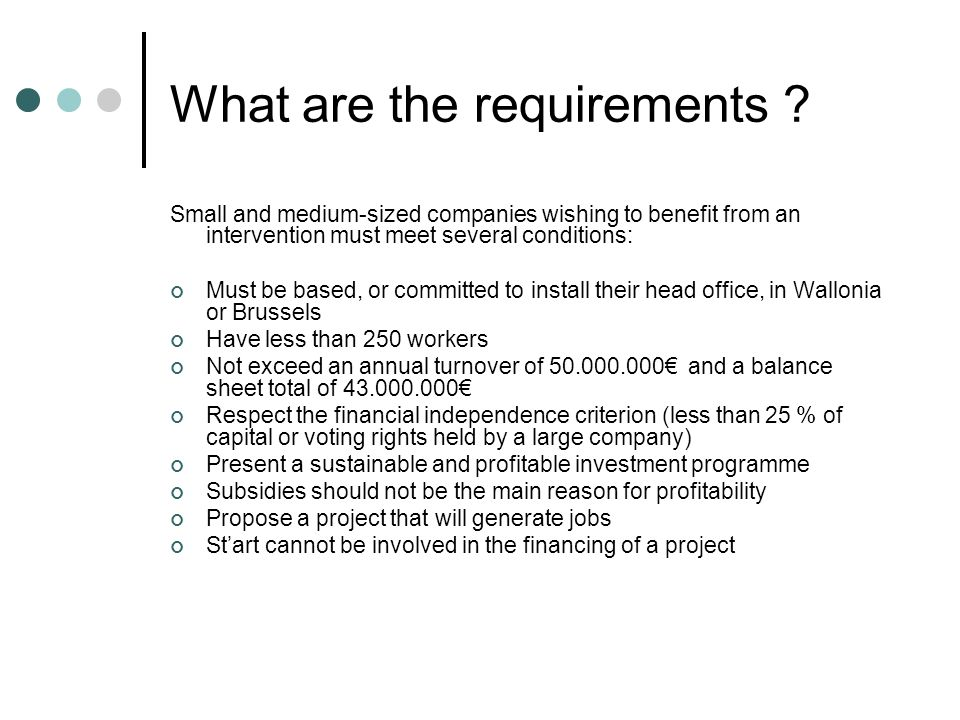 What are the requirements .
