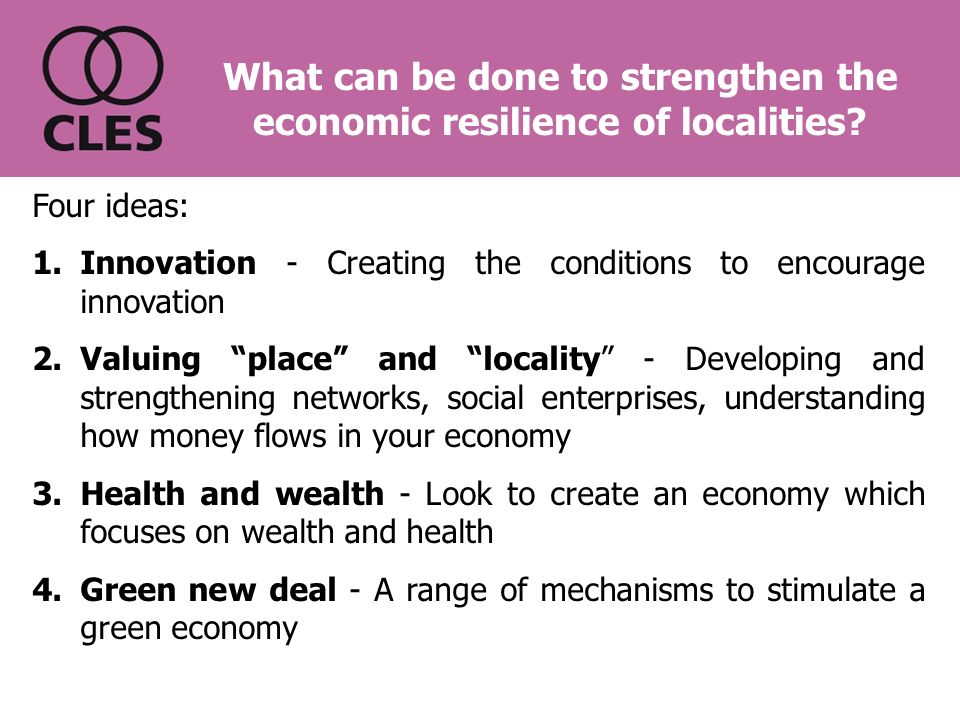 What can be done to strengthen the economic resilience of localities.