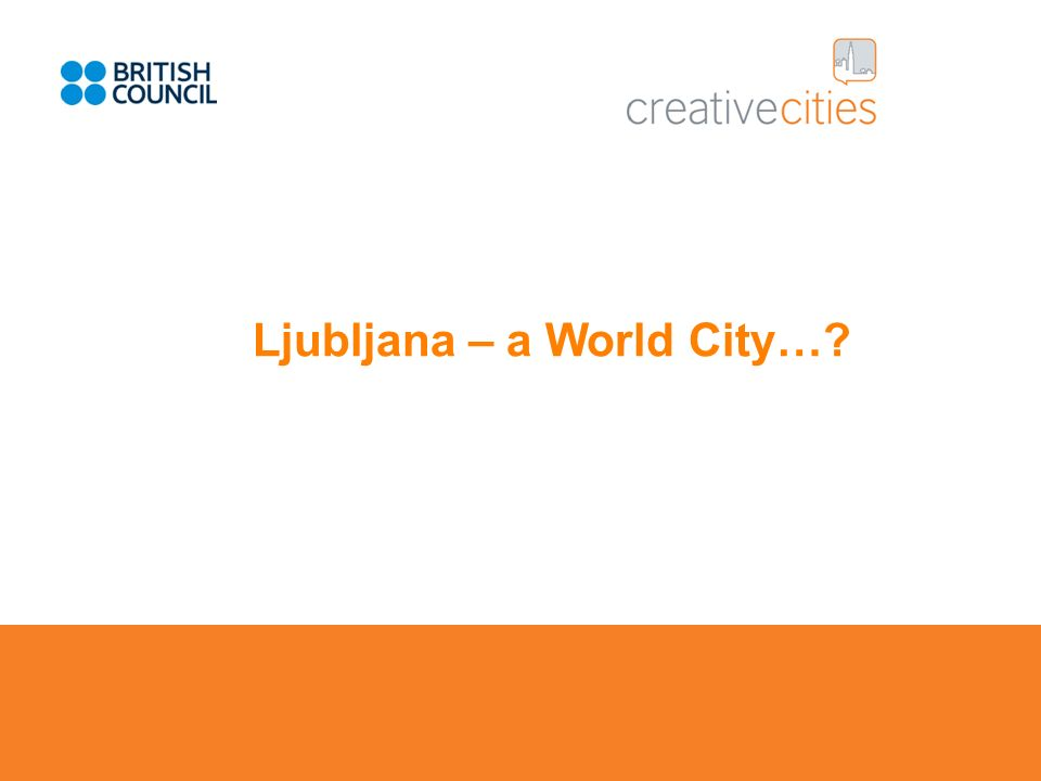 Ljubljana – a World City…