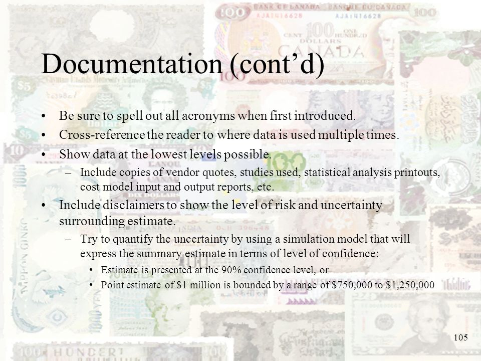 105 Documentation (contd) Be sure to spell out all acronyms when first introduced. Cross-reference the reader to where data is used multiple times. Sh
