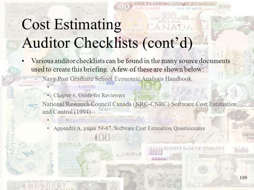 109 Cost Estimating Auditor Checklists (contd) Various auditor checklists can be found in the many source documents used to create this briefing. A fe