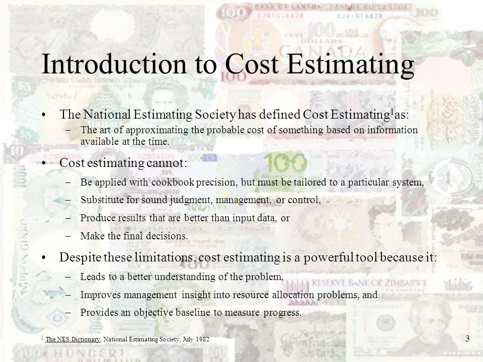 4 Introduction to Cost Estimating The reliability of cost estimates varies over time.