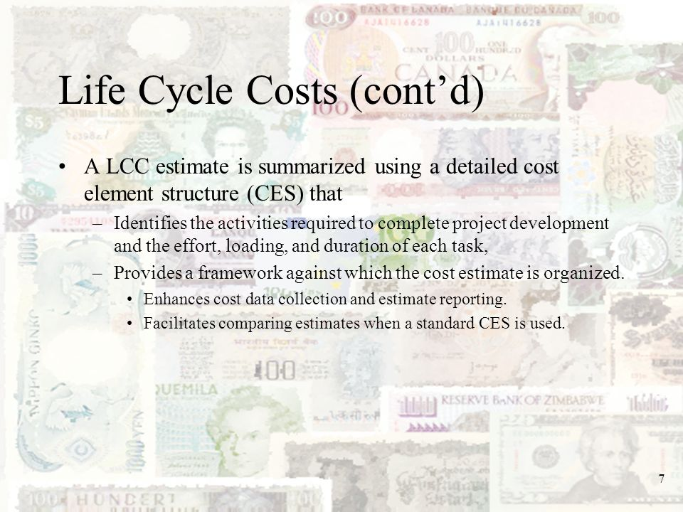 8 A CES provides a standard vocabulary for the identification and classification of cost elements to be used in cost estimating.