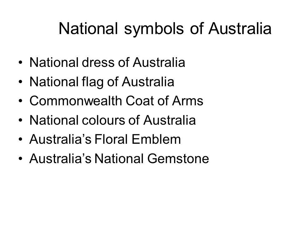 National dress of Australia National flag of Australia Commonwealth Coat of Arms National colours of Australia Australias Floral Emblem Australias Nat