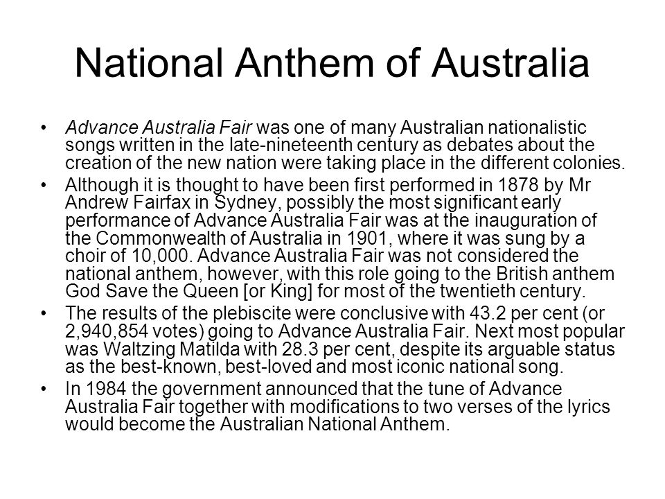 National Anthem of Australia Advance Australia Fair was one of many Australian nationalistic songs written in the late-nineteenth century as debates a