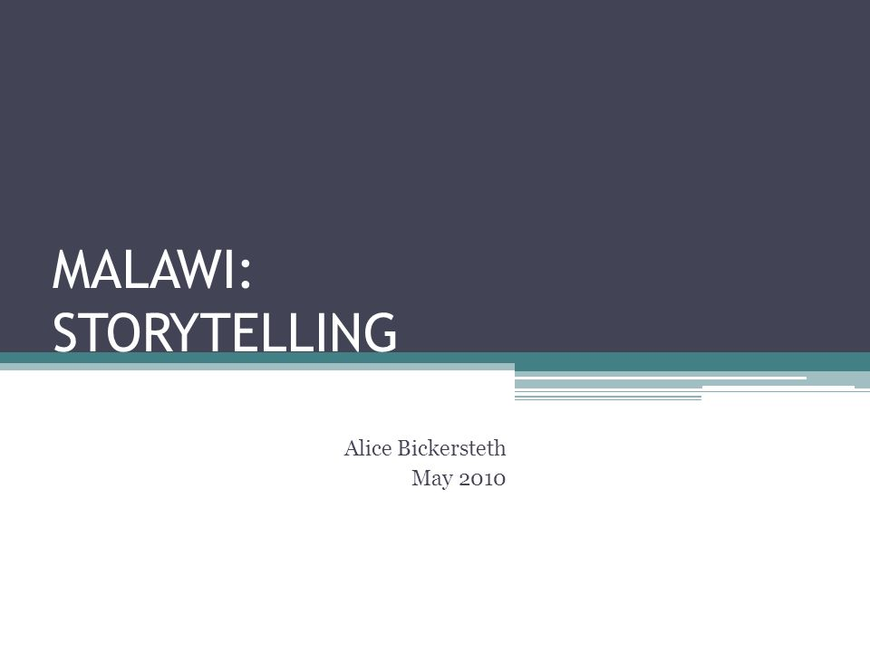 MALAWI: STORYTELLING Alice Bickersteth May 2010