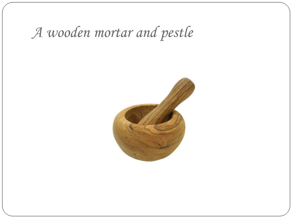 A wooden mortar and pestle