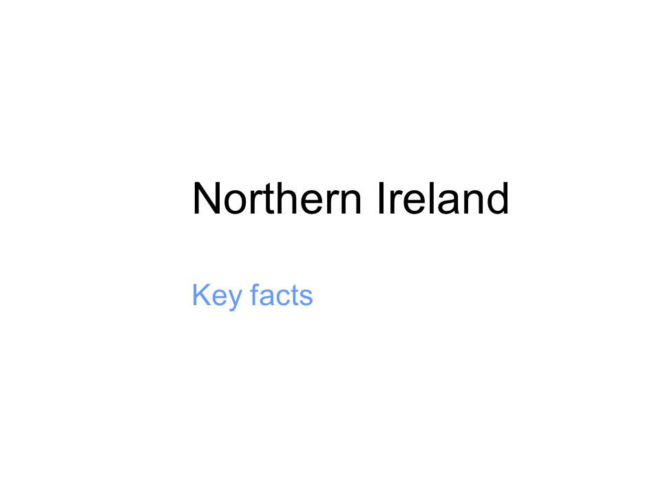 Northern Ireland Key facts